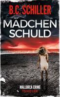 B.C. Schiller: Mädchenschuld - Thriller ★★★★