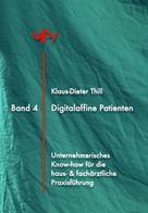 Klaus-Dieter Thill: Digitalaffine Patienten