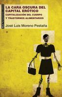 José Luis Moreno Pestaña: La cara oscura del capital erótico