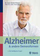 Hans Förstl: Alzheimer und andere Demenzformen