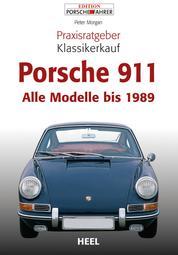 Praxisratgeber Klassikerkauf Porsche 911 - Alle Modelle bis 1989