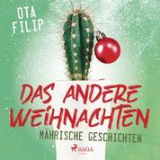 Das andere Weihnachten - Mährische Geschichten