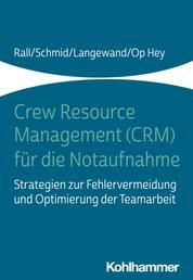 Crew Resource Management (CRM) für die Notaufnahme - Strategien zur Fehlervermeidung und Optimierung der Teamarbeit
