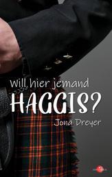 Will hier jemand Haggis? - Lauwarme Schottenromanze