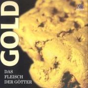 Gold - Das Fleisch der Götter