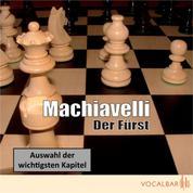 Machiavelli: Der Fürst - Der Klassiker der Verhaltensstrategie in Politik und Wirtschaft