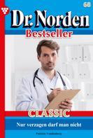 Patricia Vandenberg: Dr. Norden Bestseller Classic 68 – Arztroman