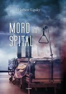 Herbert Lipsky: Mord im Spital
