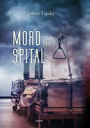 Mord im Spital - Kriminalroman