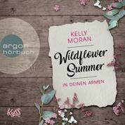 In deinen Armen - Wildflower Summer, Band 1 (Ungekürzte Lesung)