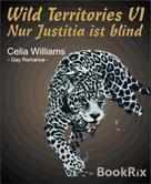 Celia Williams: Wild Territories VI - Nur Justitia ist blind ★★★★★