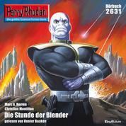 "Perry Rhodan 2631: Die Stunde der Blender - Perry Rhodan-Zyklus ""Neuroversum"""