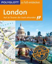 POLYGLOTT Reiseführer London zu Fuß entdecken - Auf 30 Touren die Stadt erkunden