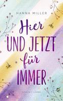 Hanna Miller: Hier und jetzt für immer ★★★