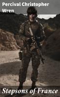 Percival Christopher Wren: Stepsons of France