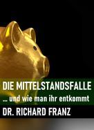 Richard Franz: Die Mittelstandsfalle