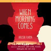 When Morning Comes (Unabridged)