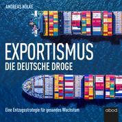 Exportismus - Die deutsche Droge