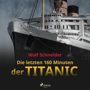 Die letzten 160 Minuten der Titanic