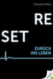 RESET - Zurück ins Leben