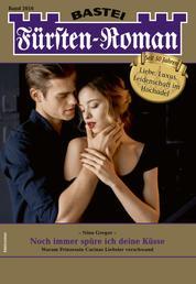 Fürsten-Roman 2616 - Adelsroman - Noch immer spüre ich deine Küsse