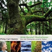 Wilde Weisheit Meditationen - Die vier Elemente unserer Natur