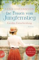 Lena Johannson: Die Frauen vom Jungfernstieg. Gerdas Entscheidung ★★★★