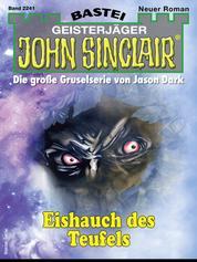 John Sinclair 2241 - Horror-Serie - Eishauch des Teufels