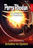 Ruben Wickenhäuser: Perry Rhodan Neo 257: Schatten im System