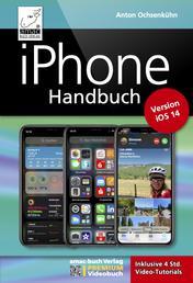 iPhone Handbuch Version iOS 14 - PREMIUM Videobuch: Buch + 4 h Videotutorials - für alle iPhones geeignet - komplett vierfarbig und für Einsteiger optimal