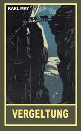 """Vergeltung - Erzählung aus """"Der Waldschwarze"""", Band 44 der Gesammelten Werke"""