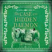 The Case of the Hidden Daemon - Dr Ribero's Agency of the Supernatural, Book 3 (Unabridged)