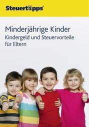 Minderjährige Kinder - Kindergeld und Steuervorteile für Eltern