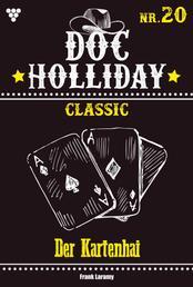 Doc Holliday Classic 20 – Western - Der Kartenhai