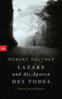 Robert Hültner: Lazare und die Spuren des Todes ★★★