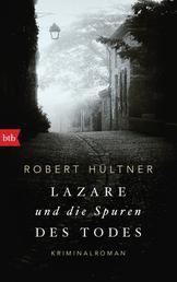Lazare und die Spuren des Todes - Kriminalroman