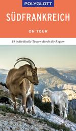 POLYGLOTT on tour Reiseführer Südfrankreich - Ebook
