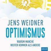 Optimismus - Warum manche weiter kommen als andere