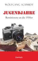 Wolfgang Schmidt: Jugendjahre - Reminiszenz an die 1950er