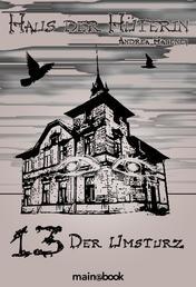 Haus der Hüterin: Band 13 - Der Umsturz - Fantasy-Serie