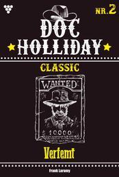 Doc Holliday Classic 2 – Western - Verfemt