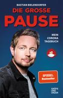 Bastian Bielendorfer: Die große Pause ★★★★