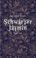 Manfred Rumpl: Schwarzer Jasmin