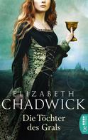 Elizabeth Chadwick: Die Töchter des Grals ★★★★