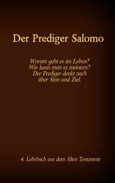 Die Bibel - Das Alte Testament - Der Prediger Salomo - Einzelausgabe, Großdruck, ohne Kommentar