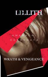 LILLITH - WRATH & VENGEANCE