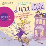 Luna-Lila - Das allergrößte Beste-Freundinnen-Geheimnis (Autorisierte Lesefassung)