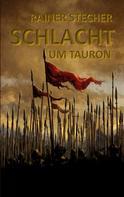 Rainer Stecher: Schlacht um Tauron