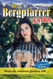Der Bergpfarrer Extra 8 – Heimatroman - Wenn die niemand glauben will …