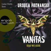 Grau wie Asche - Vanitas, Band 2 (Gekürzte Lesung)